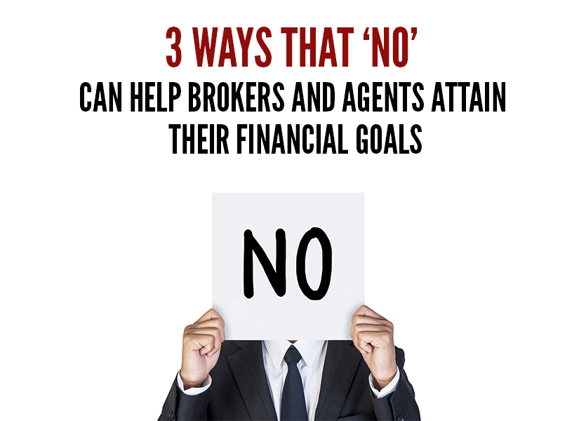 3 Ways That 'NO' Can Help Brokers and Agents Attain Their Financial Goals