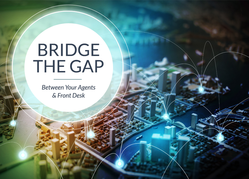 How Do You Bridge the Gap Between Your Agents and Front Desk