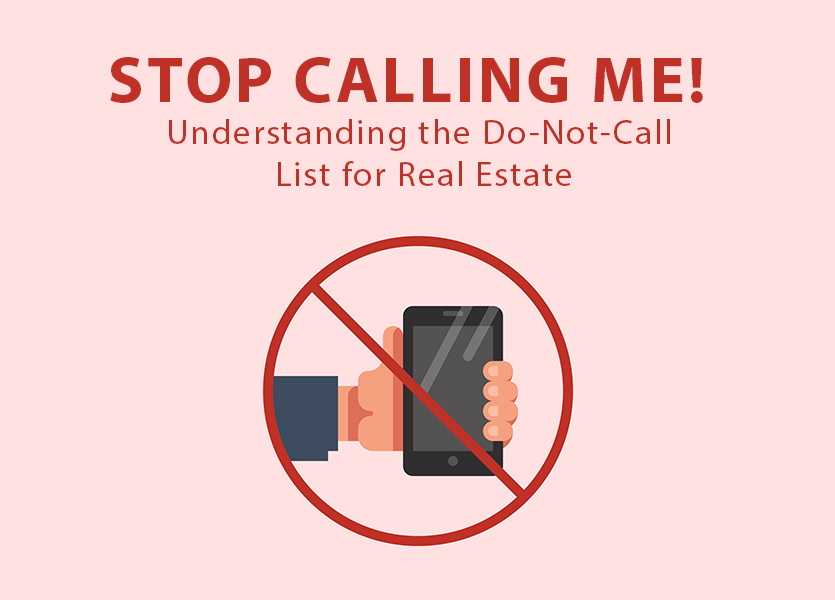 Stop Calling Me! Understanding the Do-Not-Call List for Real Estate
