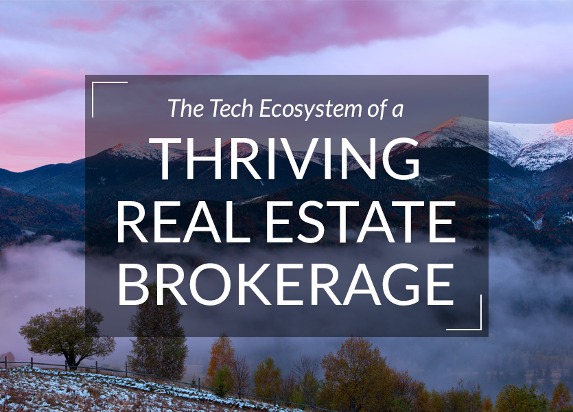 The Tech Ecosystem of a Thriving Real Estate Brokerage