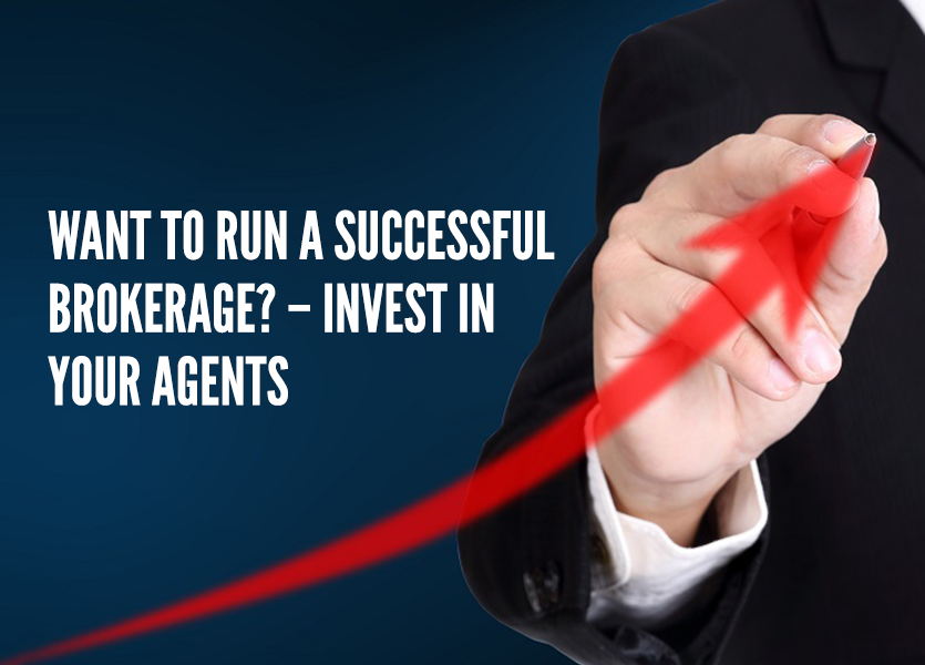 Want to Run a Successful Brokerage? – Invest in Your Agents