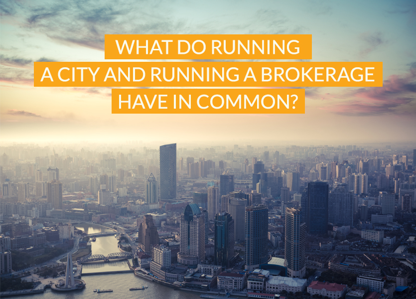 What Do Running a City and Running a Brokerage Have in Common?