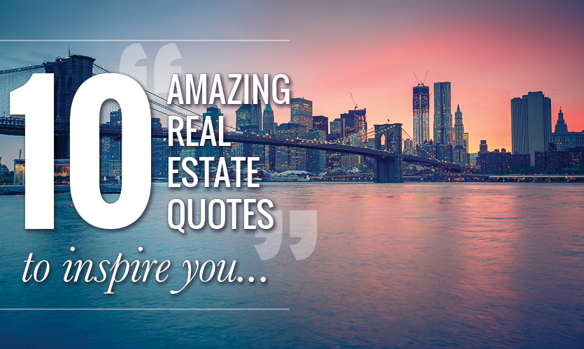 10 Amazing Real Estate Quotes to Inspire You