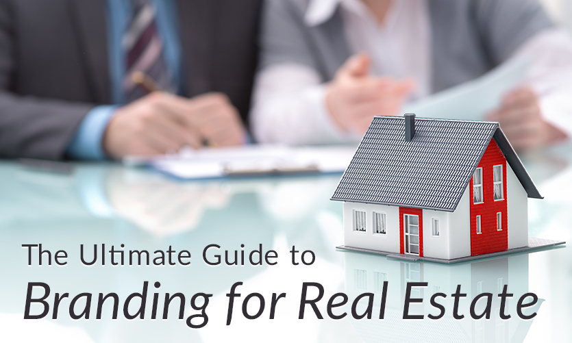 The Ultimate Guide to Branding for Real Estate