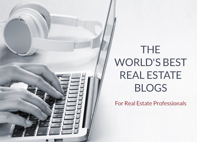 The World's Best Real Estate Blogs for Real Estate Professionals