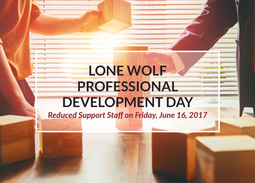 Lone Wolf Professional Development Day:  Reduced Support Staff on Friday, June 16, 2017