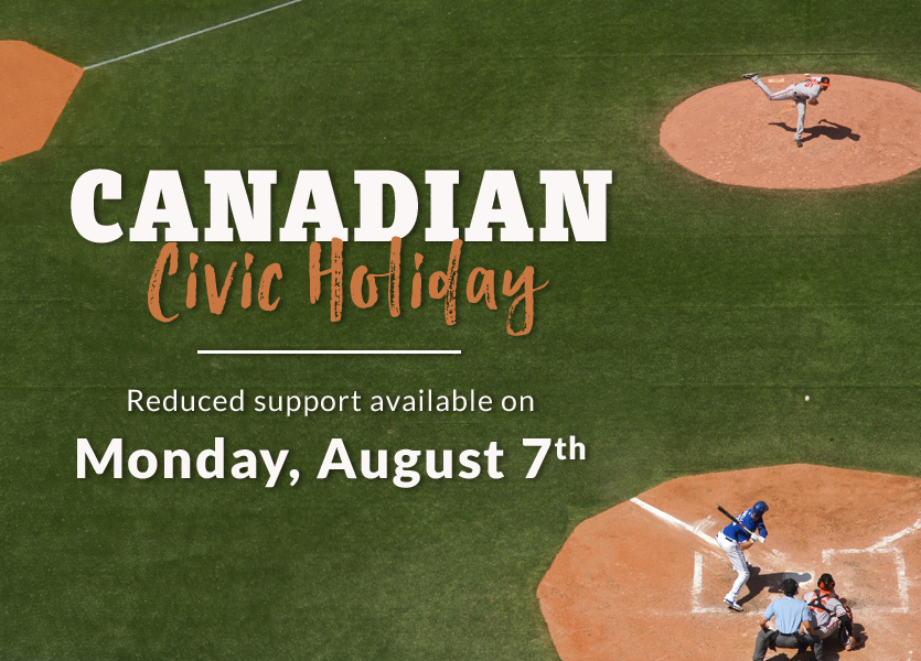 Canadian Civic Holiday: Reduced support available on Monday, August 7th