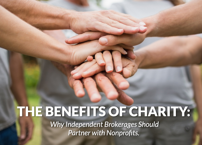 The Benefits of Charity: Why independent brokerages should partner with nonprofits