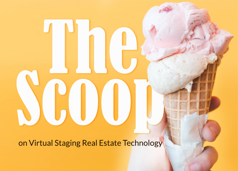 The Scoop on Virtual Staging Real Estate Technology
