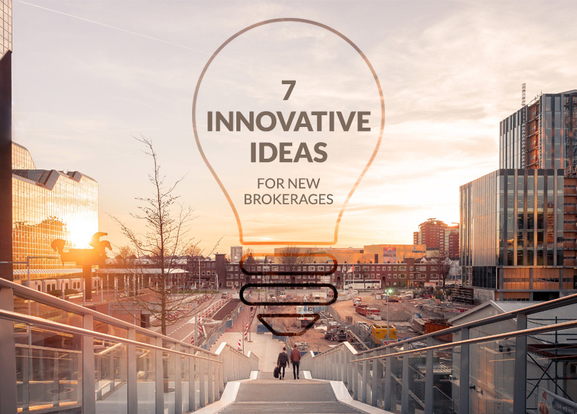 7 Innovative Ideas for New Brokerages