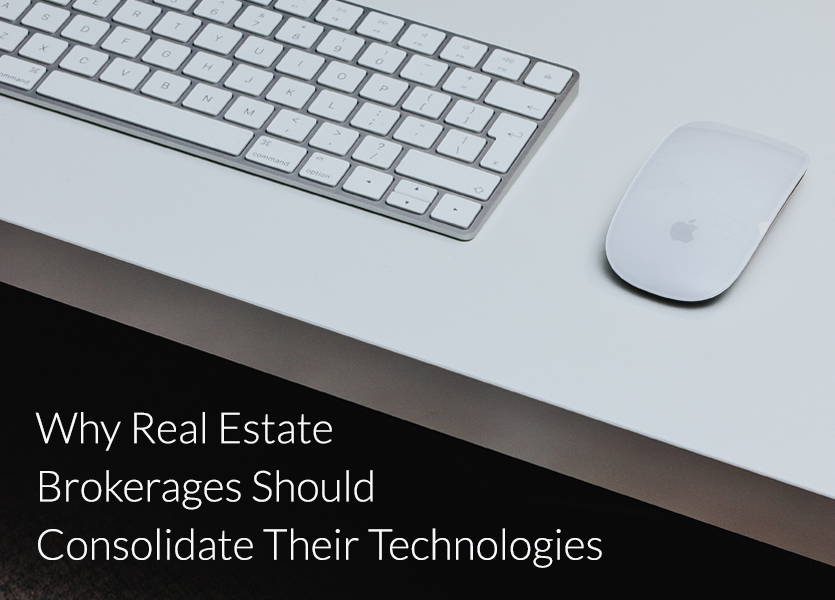 Why Real Estate Brokerages Should Consolidate Their Technologies