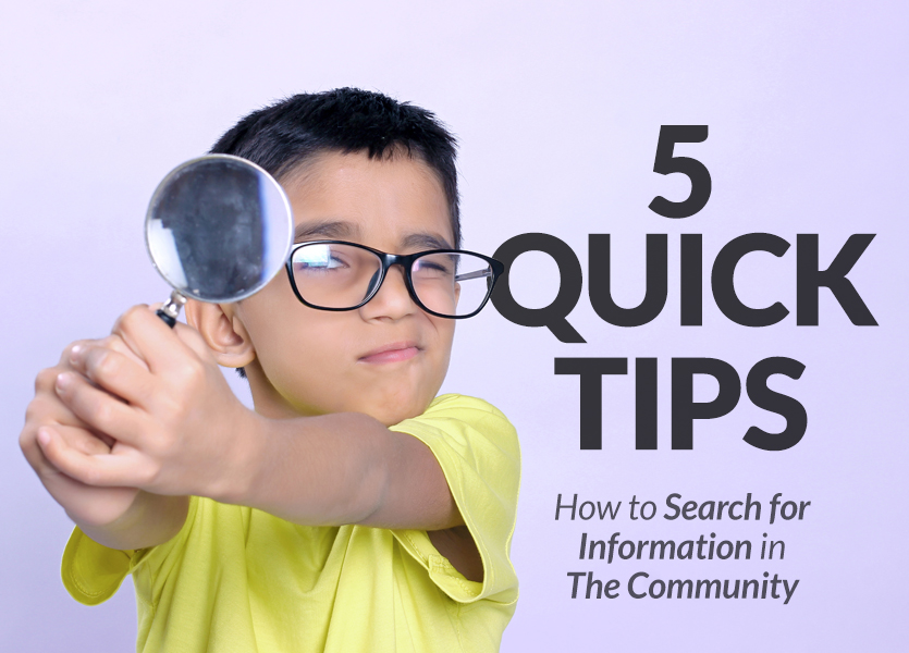 5 Quick Tips on How to Search for Information in The Community