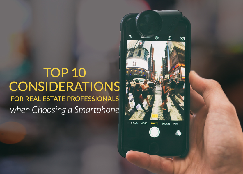 Top 10 Considerations for Real Estate Professionals in Choosing a Smartphone
