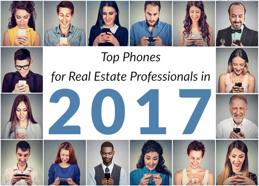 Top Phones for Real Estate Professionals in 2017