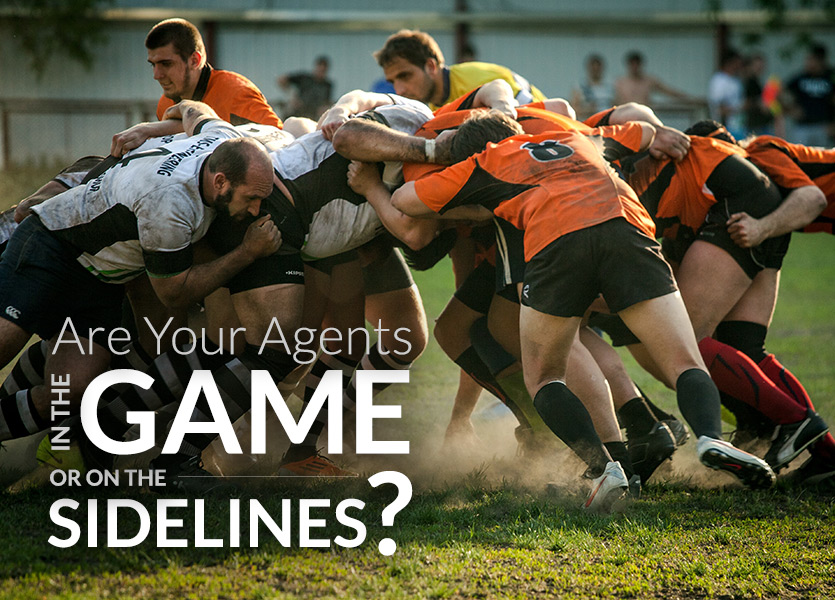 Are Your Agents in the Game or on the Sidelines?