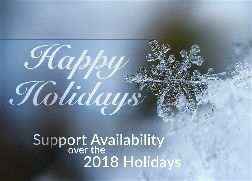 Happy Holidays! Support Availability over the 2018 Holidays