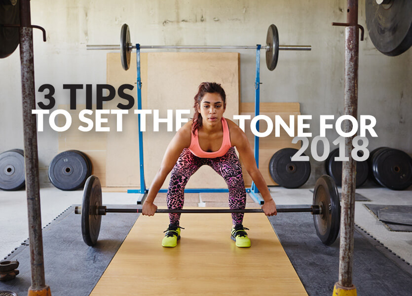 3 Tips to Set the Tone for 2018