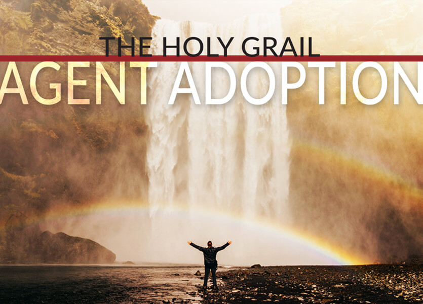 The Holy Grail - Agent Adoption