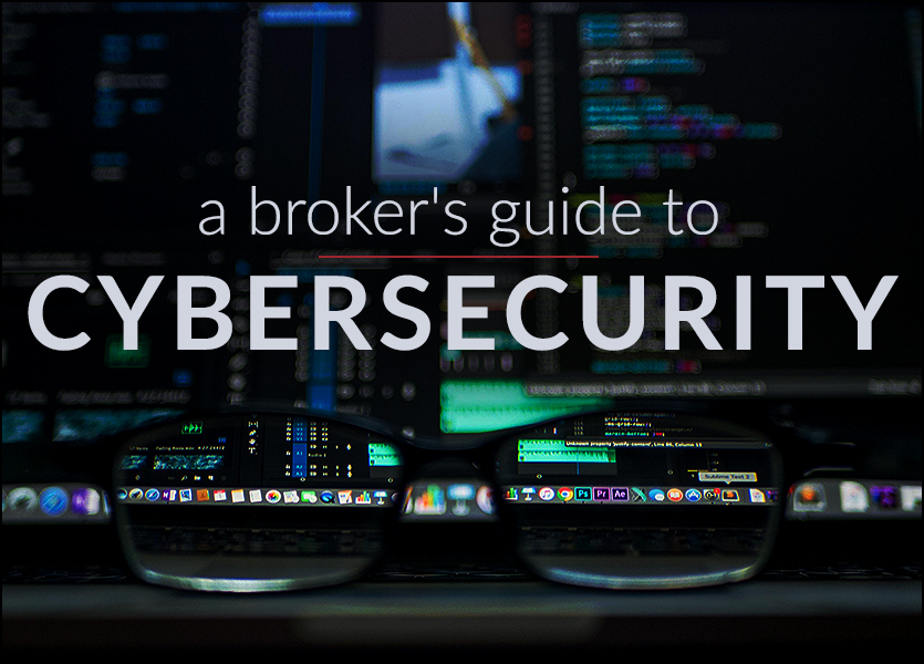 A Broker's Guide to Cybersecurity
