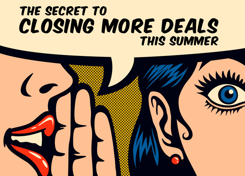 The Secret to Closing More Deals this Summer