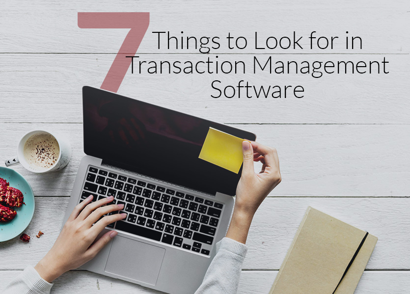 7 Things to Look for in Transaction Management Software