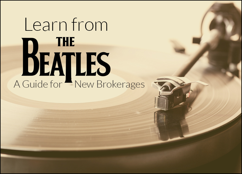 Learn from the Beatles: A Guide for New Brokerages