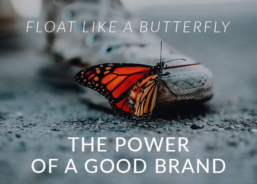 'Float like a Butterfly, Sting like a Bee': The Power of a Good Brand