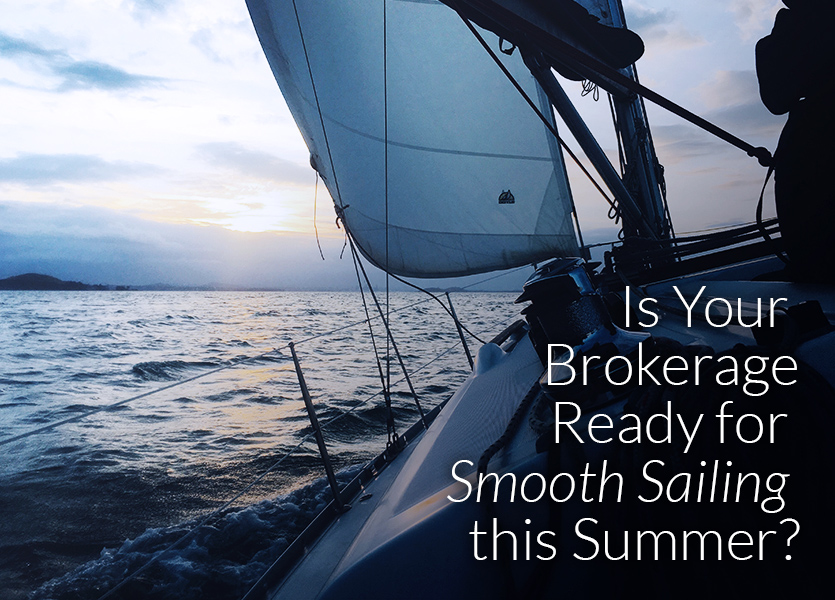 Is Your Brokerage Ready for Smooth Sailing this Summer?