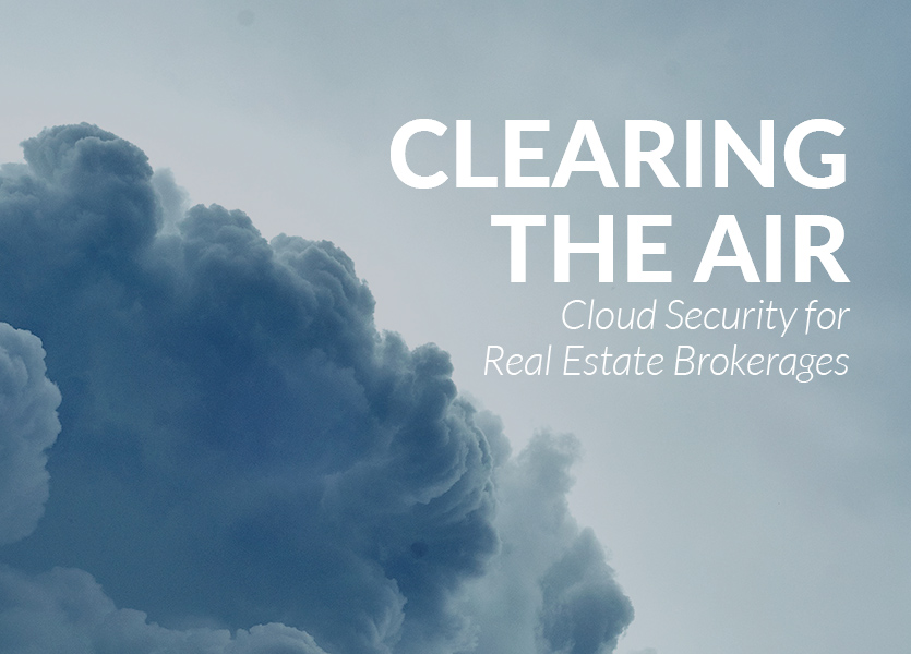 Clearing the Air: Cloud Security for Real Estate Brokerages