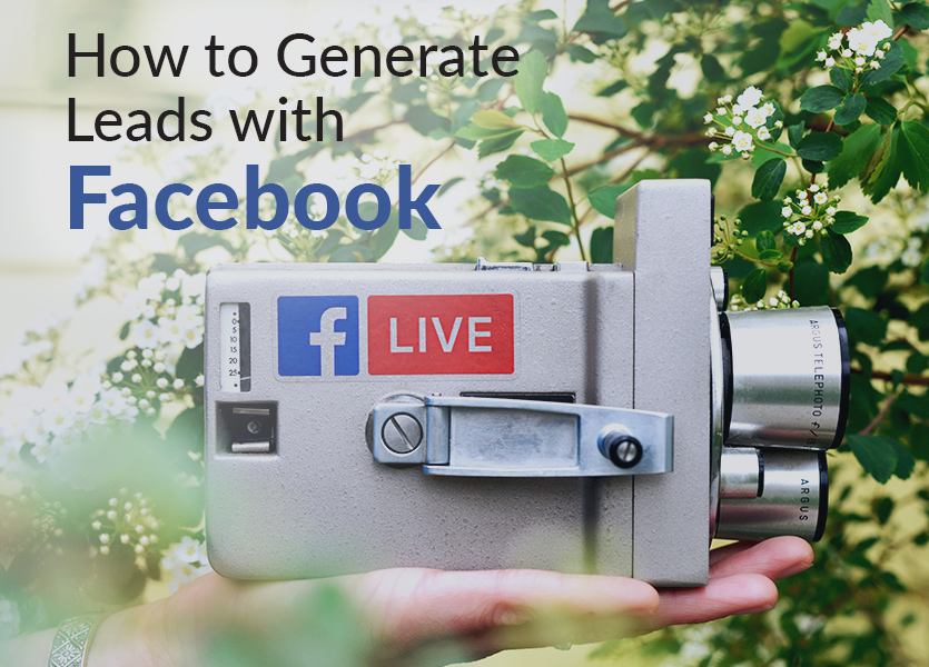 How to Generate Leads with Facebook