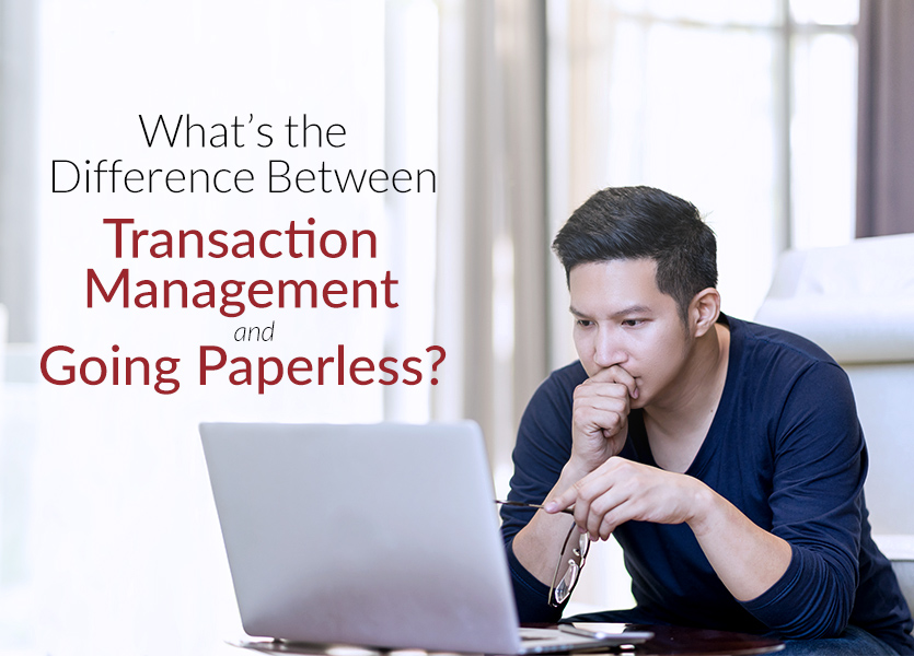 What's the Difference Between Transaction Management and Going Paperless