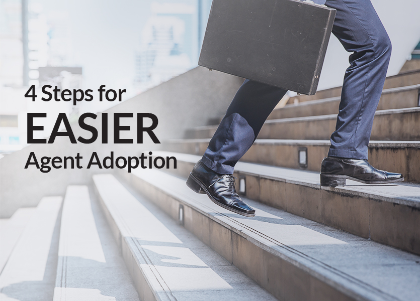 4 Steps for Easier Agent Adoption