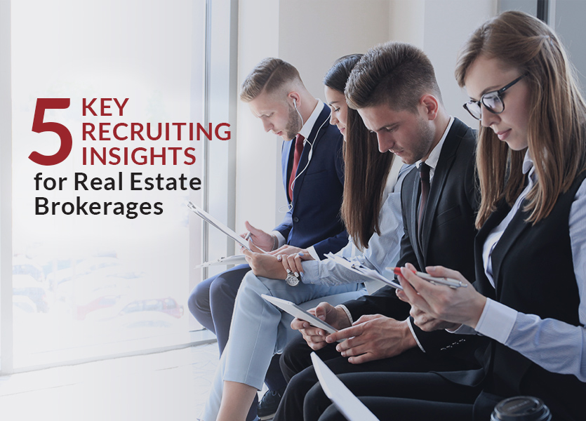 5 Key Recruiting Insights for Real Estate Brokerages