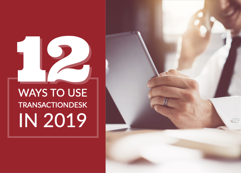 12 Ways to Use TransactionDesk in 2019