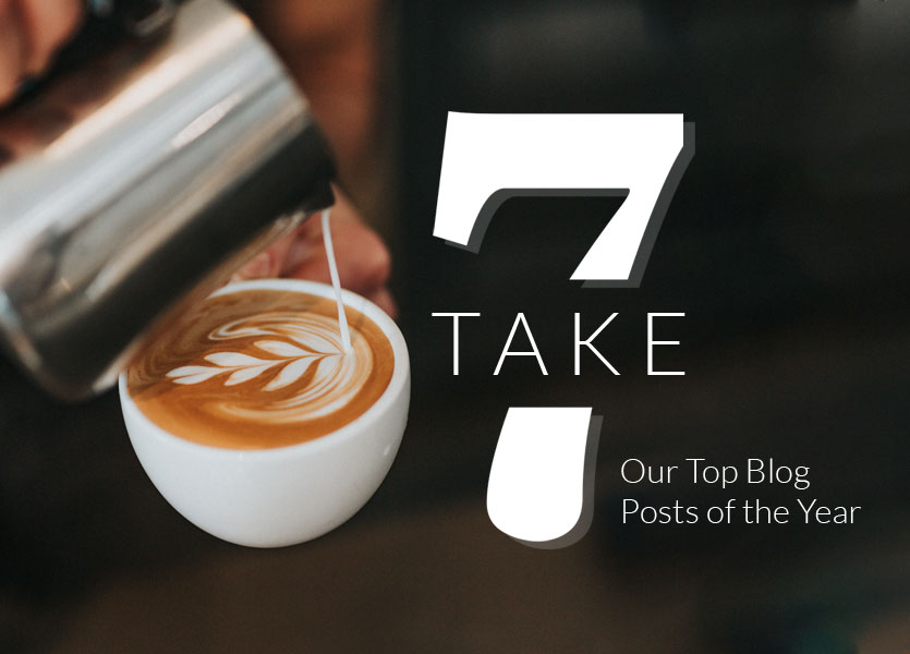 Take 7: Our Top Blog Posts of the Year
