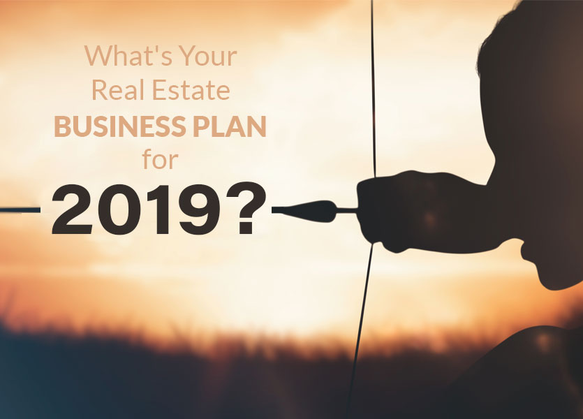 What's Your Real Estate Business Plan for 2019