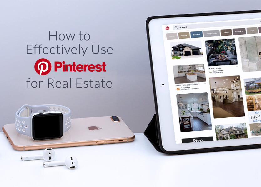 How to Effectively Use Pinterest for Real Estate