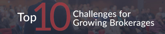 Top 10 Challenges for Growing Brokerages