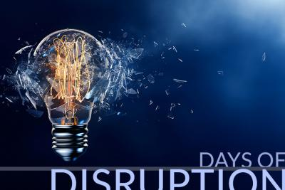 Days of Disruption