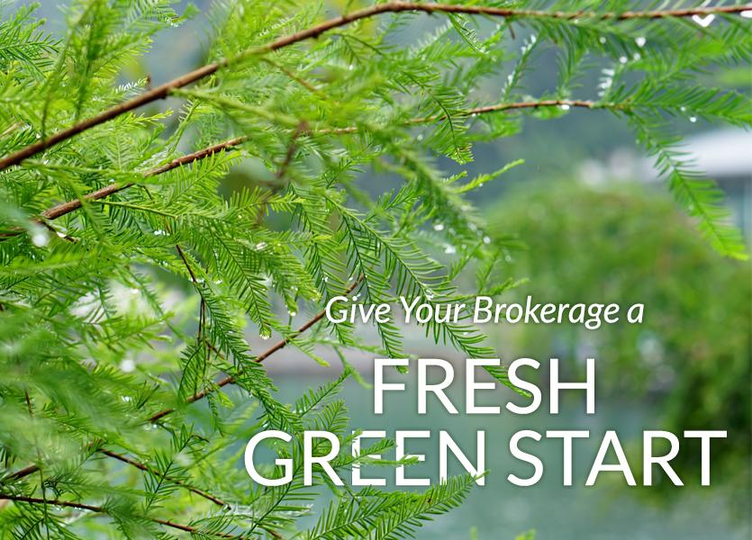 Give Your Brokerage a Fresh Green Start
