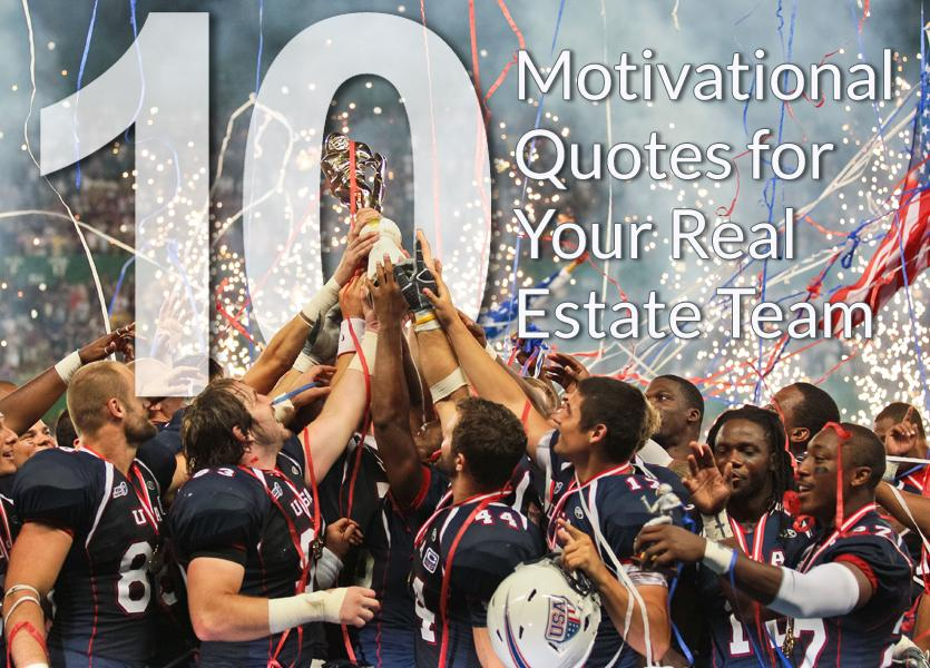10 Motivational Quotes for Your Real Estate Team