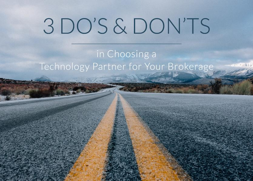 3 Do's and Don'ts in Choosing a Technology Partner for Your Brokerage
