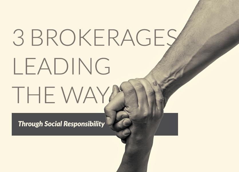 3 Brokerages Leading the Way Through Social Responsibility