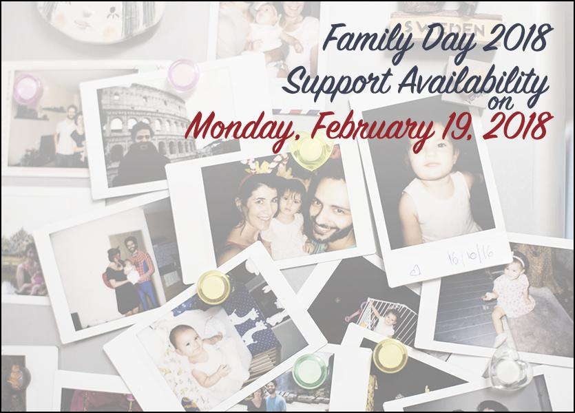 Family Day 2018: Support Availability on Monday, February 19th, 2018