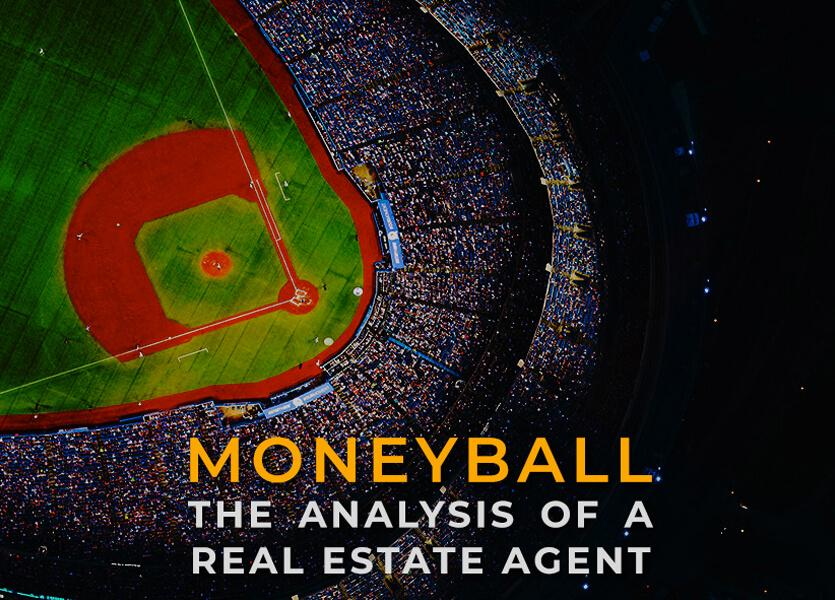 Moneyball: The Analysis of a Real Estate Agent
