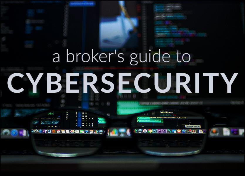 A Brokers Guide to Cybersecurity