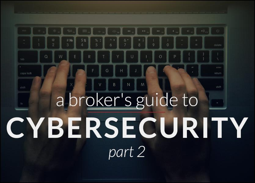 A Broker's Guide to Cybersecurity: Part 2
