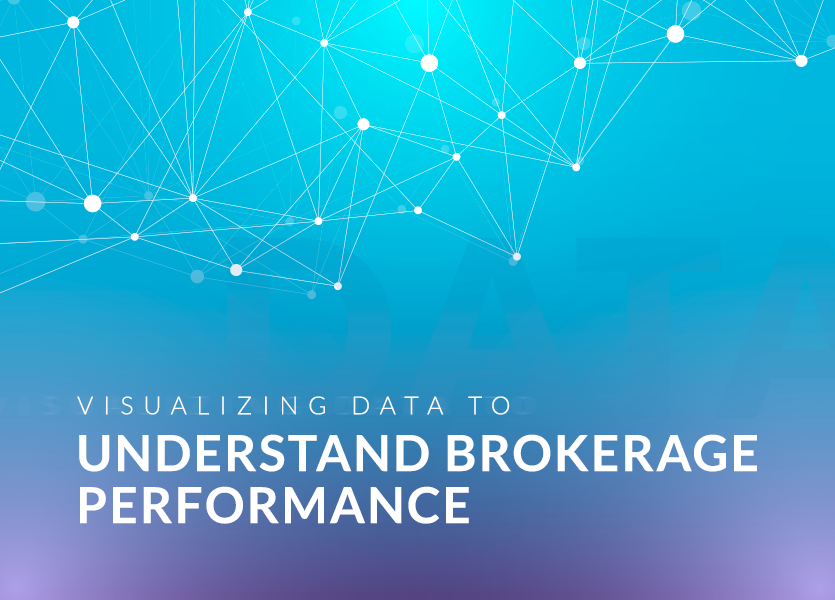 Visualizing Data to Understand Brokerage Performance