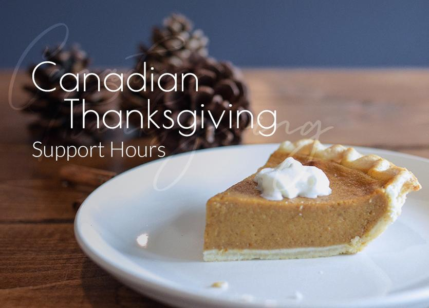 Reduced Support hours for Thanksgiving Canada