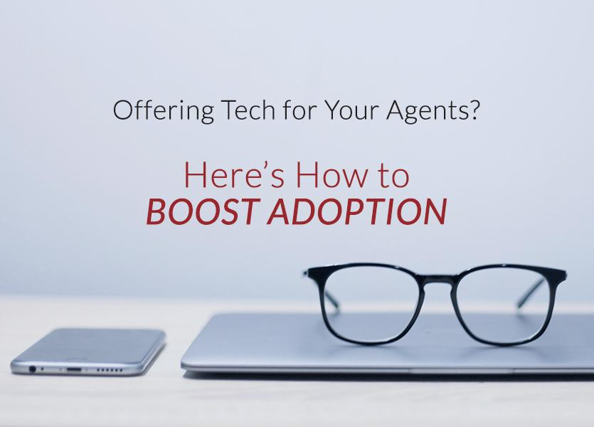 Offering Tech for Your Agents How to Boost Adoption